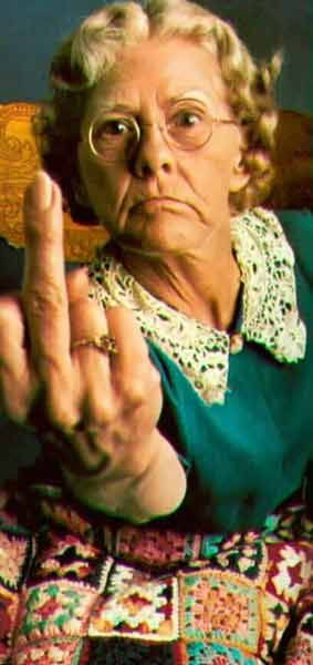 Sierra does this remind u of anyone?  Lol!!!!!!!!  granny-middle-finger