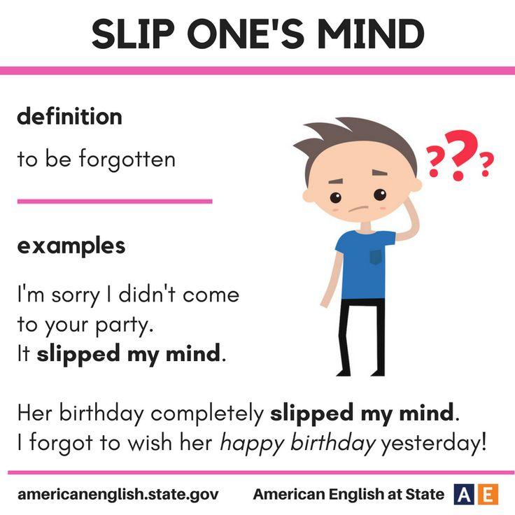 Expression: Slip one's mind