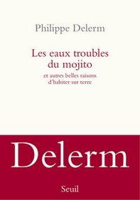 Les eaux troubles du mojito, Philippe Delerm ~ Le Bouquinovore