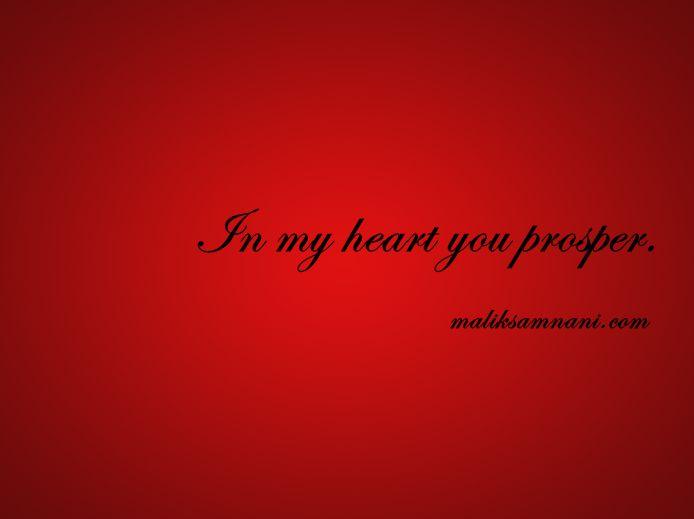 In my heart you prosper