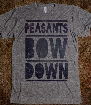 Peasants Bow Down (Tee)
