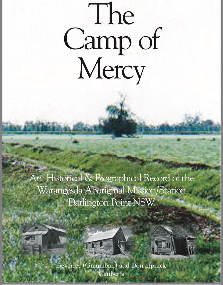 Record of Warangesda Aboriginal Mission (Camp of Mercy) - Darlington Point. Includes lists of births, deaths and marriages that occurred in the camp of Mercy