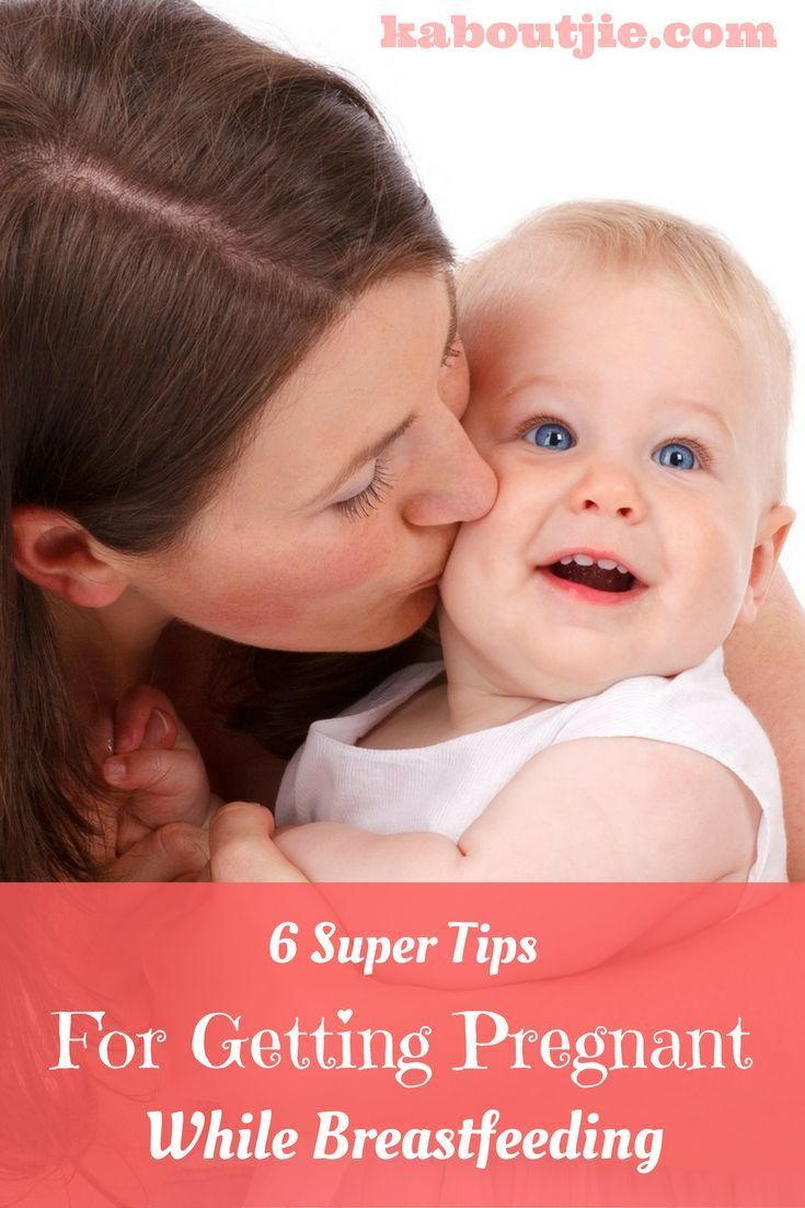 636188d8459b9 Six Tips To Getting Pregnant While Breastfeeding Getting pregnant while  breastfeeding is possible, it just takes a little more planning than if you  are not ...