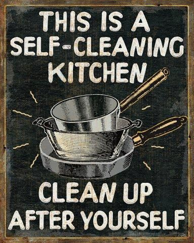I think all Moms need this sign in their kitchen! #kitchen #clean #effectivesignage