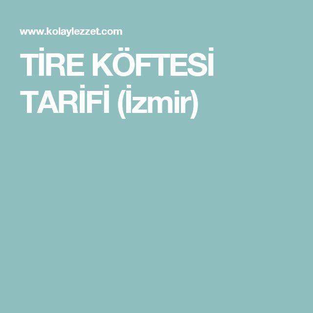 TİRE KÖFTESİ TARİFİ (İzmir)