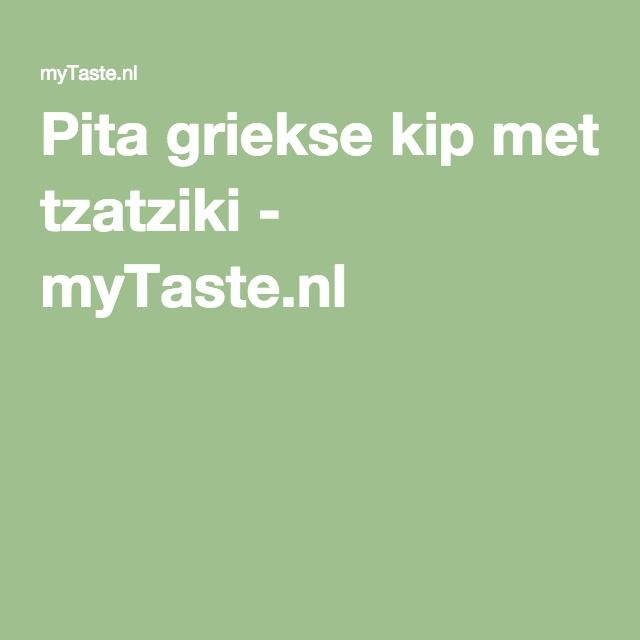Pita griekse kip met tzatziki - myTaste.nl