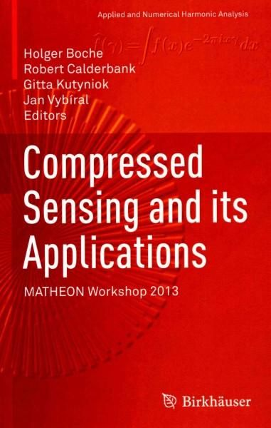 Compressed Sensing and Its Applications: Matheon Workshop 2013