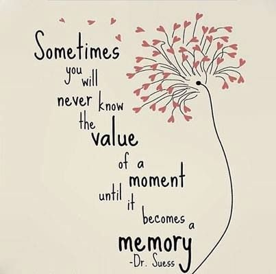 Sometimes you will never know the value of a moment....