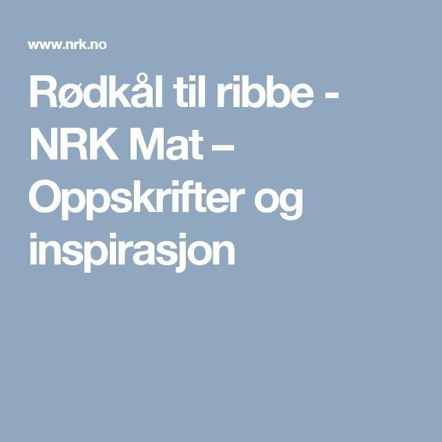 Rødkål til ribbe - NRK Mat – Oppskrifter og inspirasjon