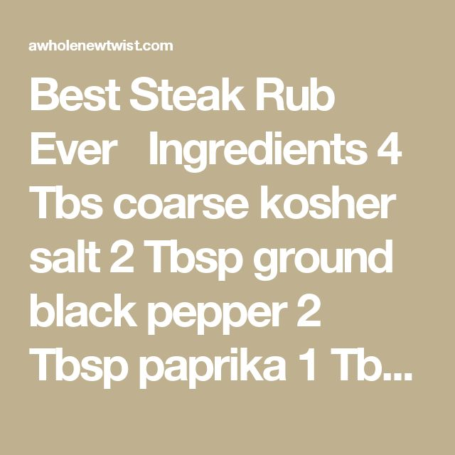 Best Steak Rub Ever   Ingredients 4 Tbs coarse kosher salt 2 Tbsp ground black pepper 2 Tbsp paprika 1 Tbsp onion powder 1 Tbs dried thyme 2 tsp garlic powder 2 tsp dried cracked rosemary 1 tsp crushed red chili flakes 1 tsp lemon pepper (I like Penzeys) Instructions Mix all ingredients together and store covered, in a cool dry place. Sprinkle 1 tsp of rub over front, back, and sides of each steak. Rub the spice blend into the meat. Allow the meat to come to room temperature on the counter…