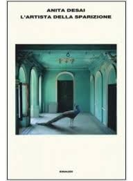 L'artista della sparizione, di Anita Desai
