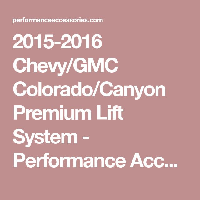 2015-2016 Chevy/GMC Colorado/Canyon Premium Lift System - Performance Accessories