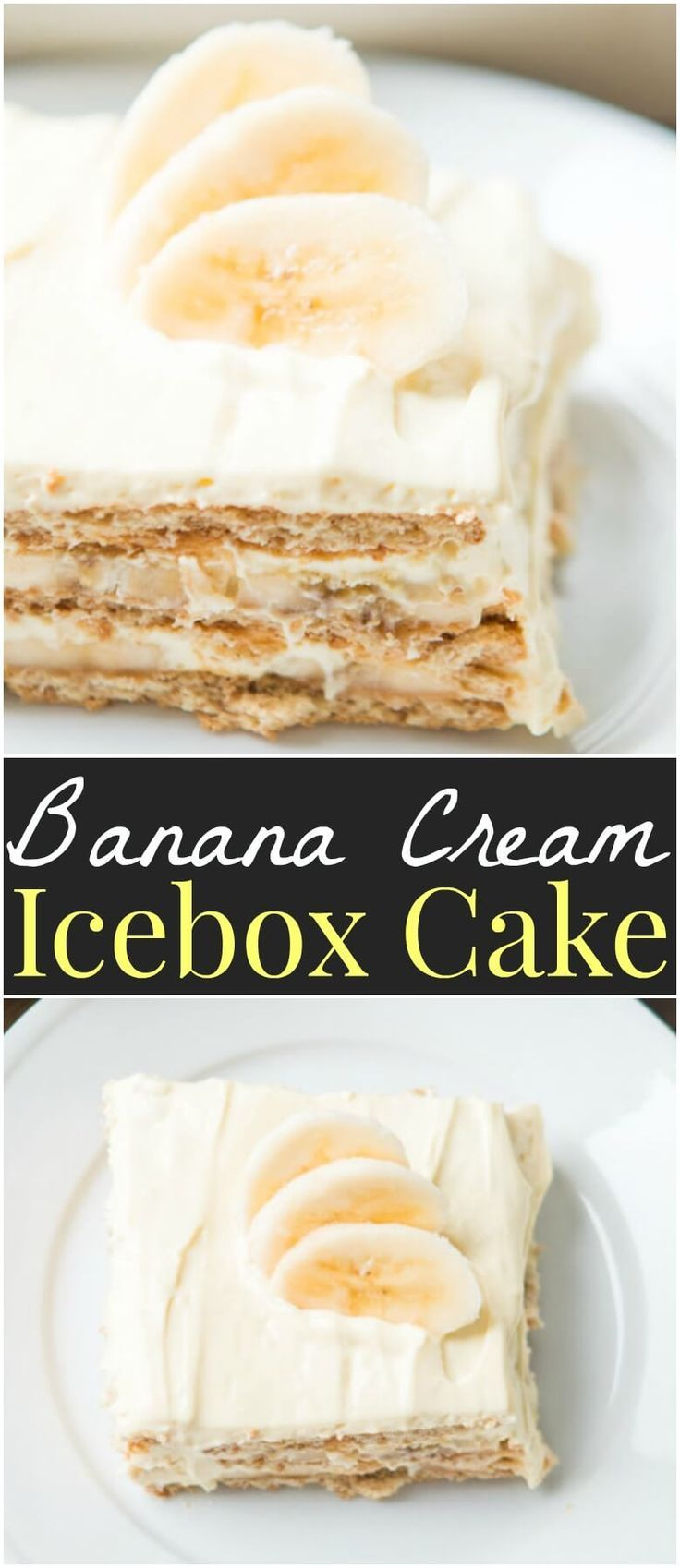 Our family goes crazy for banana cream pie so a banana cream icebox cake was a must! It's just as delicious but even easier to make! via @ohsweetbasil