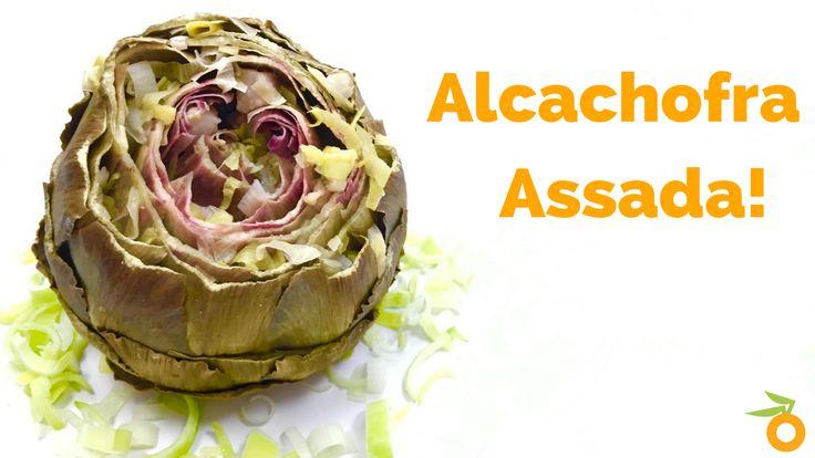 Alcachofra Assada | Nutrição, saúde e qualidade de vida