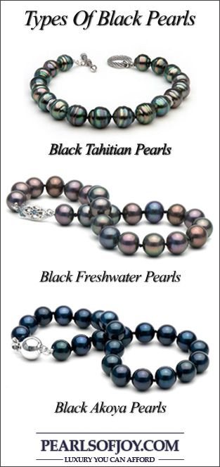 Types of black pearls: Black Tahitian Pearls, Black Akoya Pearls & Black Freshwater Pearls