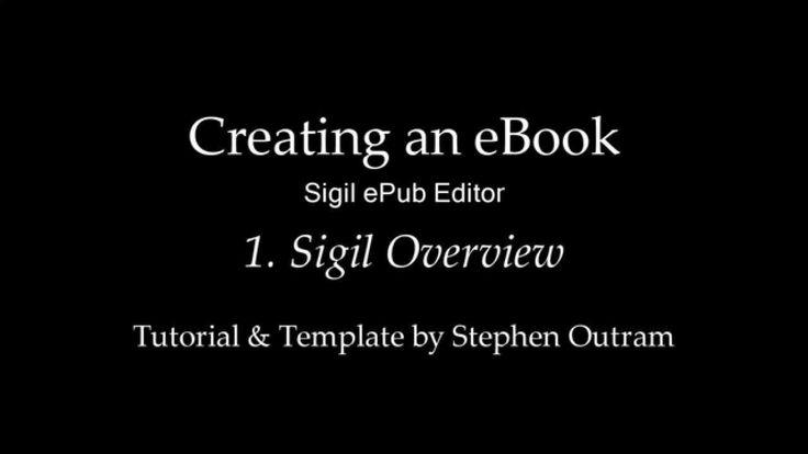 Create an eBook with Sigil | 1 | Sigil ePub Editor Overview