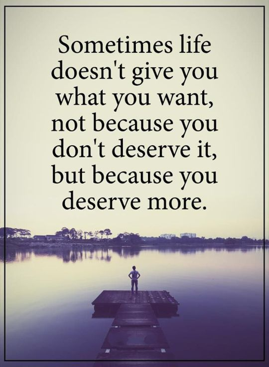 nice Inspirational life Quotes: Life Sayings 'Sometime You Don't Deserve