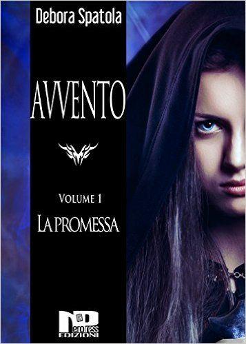 """My pages à la page: Recensione: """"Avvento - La Promessa Vol. 1"""" di Debo..."""