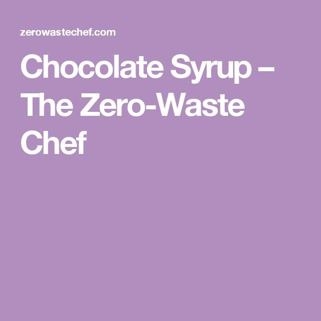 Chocolate Syrup – The Zero-Waste Chef