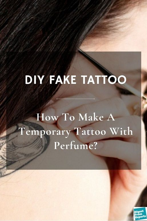 Perfume And Water Tattoo: How To Make A Temporary Tattoo With Perfume? DIY Fake