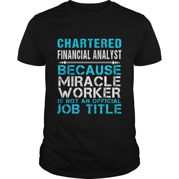 Best 25 chartered financial analyst ideas on pinterest chartered financial analyst because freakin miracle worker isnt an official job title t shirt designscoupon codescartartwork fandeluxe Images