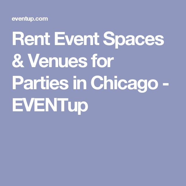 Rent Event Spaces & Venues for Parties in Chicago - EVENTup