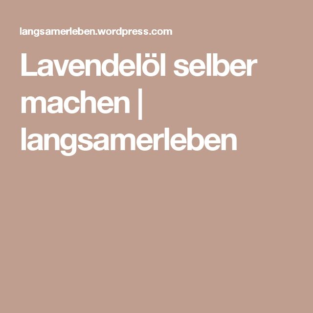 Lavendelöl selber machen | langsamerleben