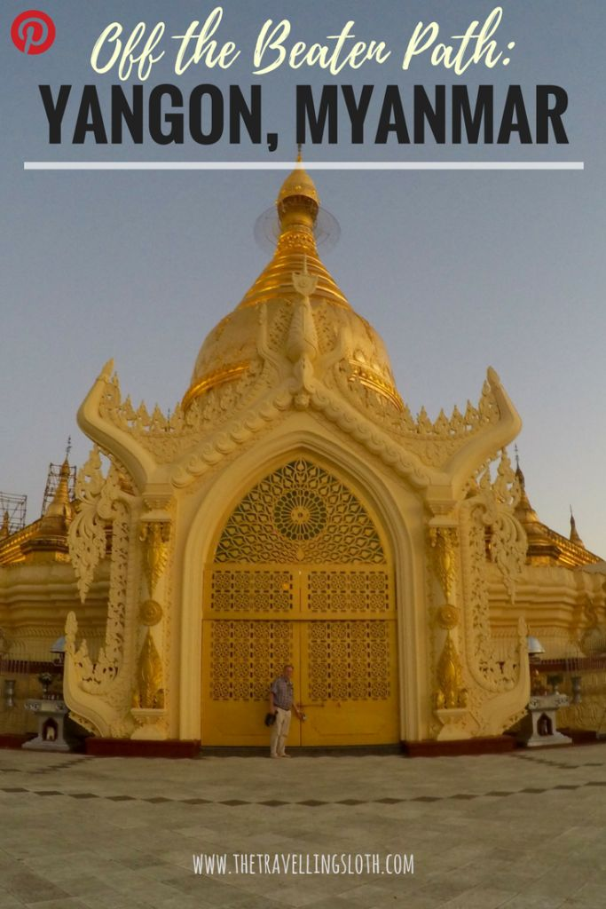 Off the beaten path: Yangon, Myanmar
