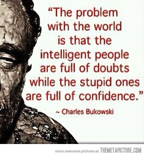 Isn't this the truth! . The problem with the world . intelligent
