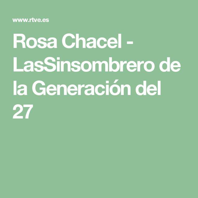Rosa Chacel - LasSinsombrero de la Generación del 27