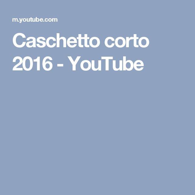 Caschetto corto 2016 - YouTube