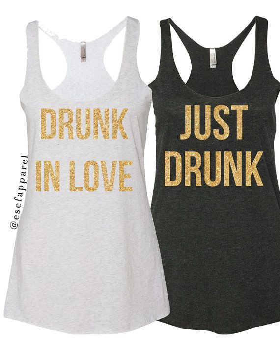 """Just Drunk"" and ""Drunk in Love"" Bachelorette Party Tanks"