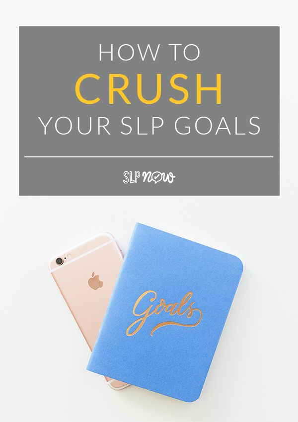 Check out this post for five quick and easy steps to crush your SLP goals this year! This post also includes a list of the top 10 goals listed by SLPs! Click through to get tons of ideas for your goal-setting session!