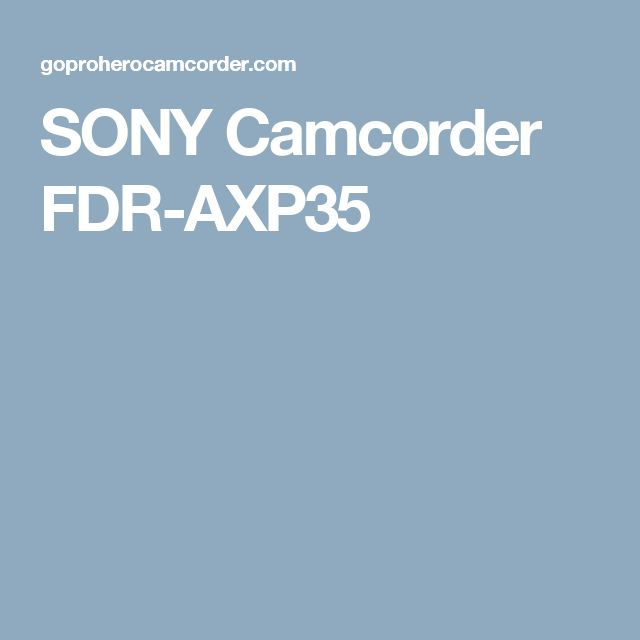 SONY Camcorder FDR-AXP35