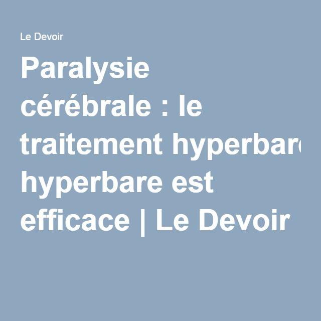 Paralysie cérébrale: le traitement hyperbare est efficace | Le Devoir