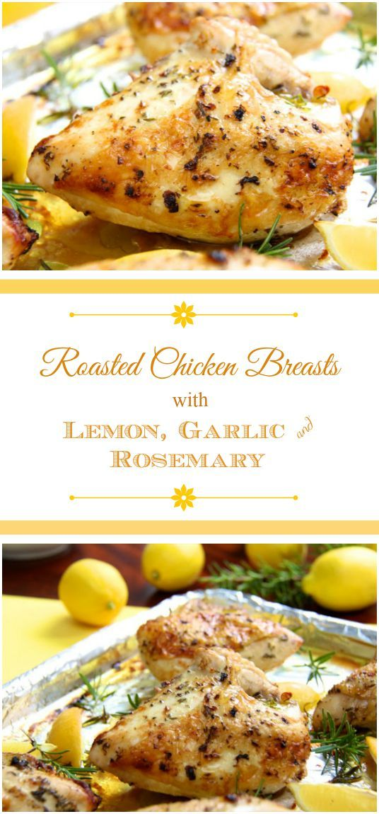 Roasted Chicken Breasts with Lemon, Garlic and Rosemary - so super simple, who needs rotisserie chicken? Super versatile for creative meal making!