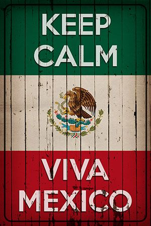 Keep Calm Viva Mexico