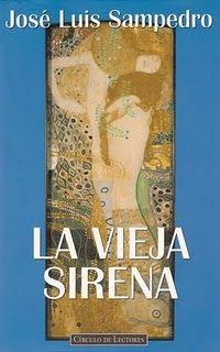 La vieja sirena- Jose Luis Sampedro - preciosa, brillante y cautivadora historia...