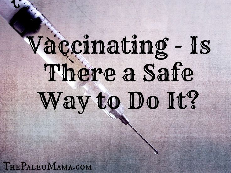 Vaccinating - Is There a Safe Way to Do it? Here's an article on our Alternative Vaccination Schedule   The Paleo Mama