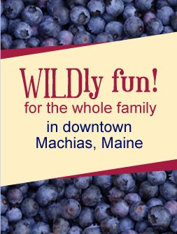 Machias Wild Blueberry Festival - Machias Maine Festival....the weekend I'm in Maine this year!! YAY!!