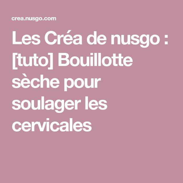 Les Créa de nusgo : [tuto] Bouillotte sèche pour soulager les cervicales