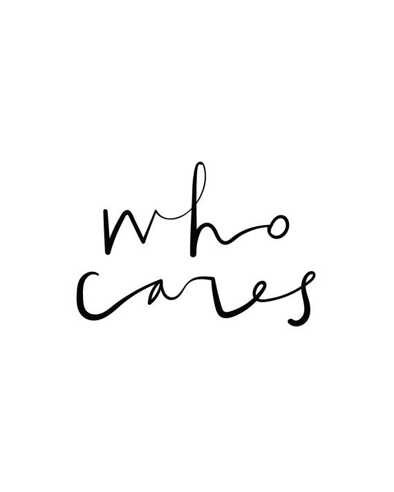 Who Cares Print: 8 x 10