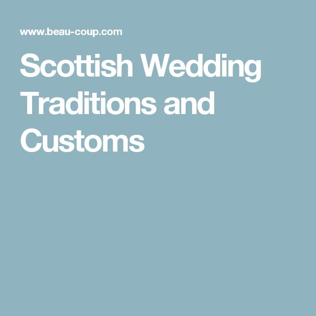 Scottish Wedding Traditions and Customs