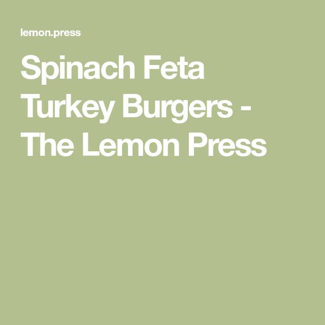 Spinach Feta Turkey Burgers - The Lemon Press
