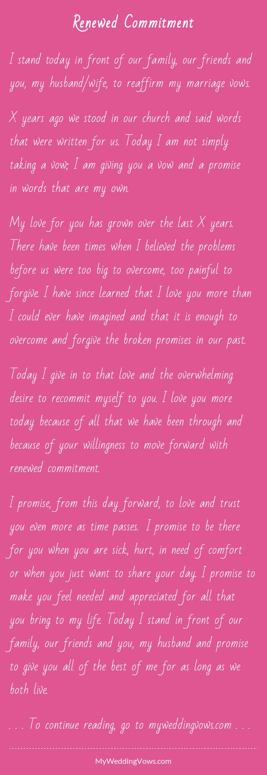 I stand today in front of our family, our friends and you, my husband/wife, to reaffirm my marriage vows. X years ago we stood in our church and said words that were written for us. Today I am not simply taking a vow; I am giving you a vow and a...