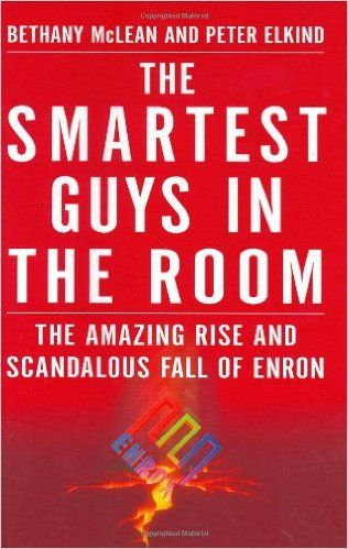 """Business Insider's """"27 Books Every Entrepreneur Should Read"""" Smartest Guys in the Room: The Amazing Rise and Scandalous Fall of Enron: Bethany McLean, Peter Elkind"""