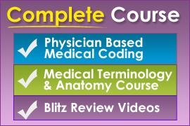 14 modules of Medical Coding Training  *Video Lectures so it's as it you are sitting there in class right with Laureen  *Reading assignments from the most widely used medical coding text in the industry  *Online submission of homework for quick grading  *Timed online tests for immediate grading and feedback  *Discussion board dedicated to our students  *Regular coaching sessions and review of your progress.  http://www.cpcmedicalcodingcertificationexamprep.org/complete