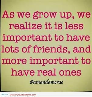 So true...I have one or two that I trust...the older I get the more I realize this