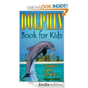 Amazon.com: DOLPHIN BOOK FOR KIDS: Dolphin Facts For Kids eBook: Cathy Barton: Kindle Store