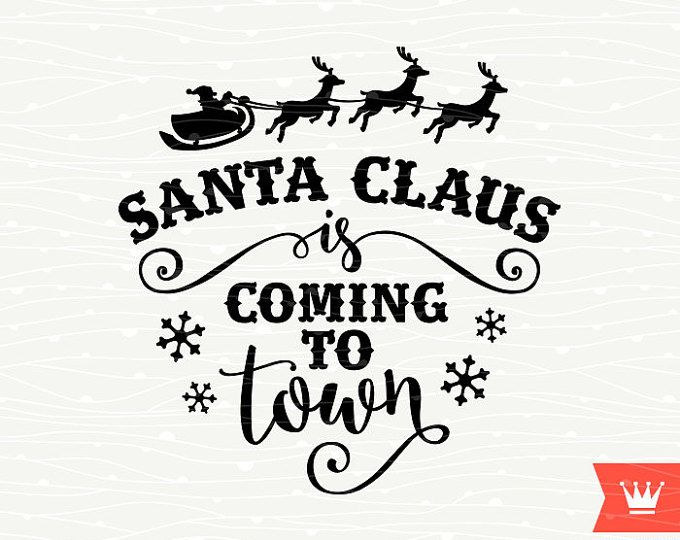 Santa Claus Is Coming To Town SVG Decal Cutting File Merry Christmas Santa Transfer for Cricut Explore, Silhouette Cameo, Cutting Machines